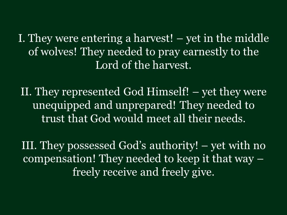 I. They were entering a harvest. – yet in the middle of wolves.