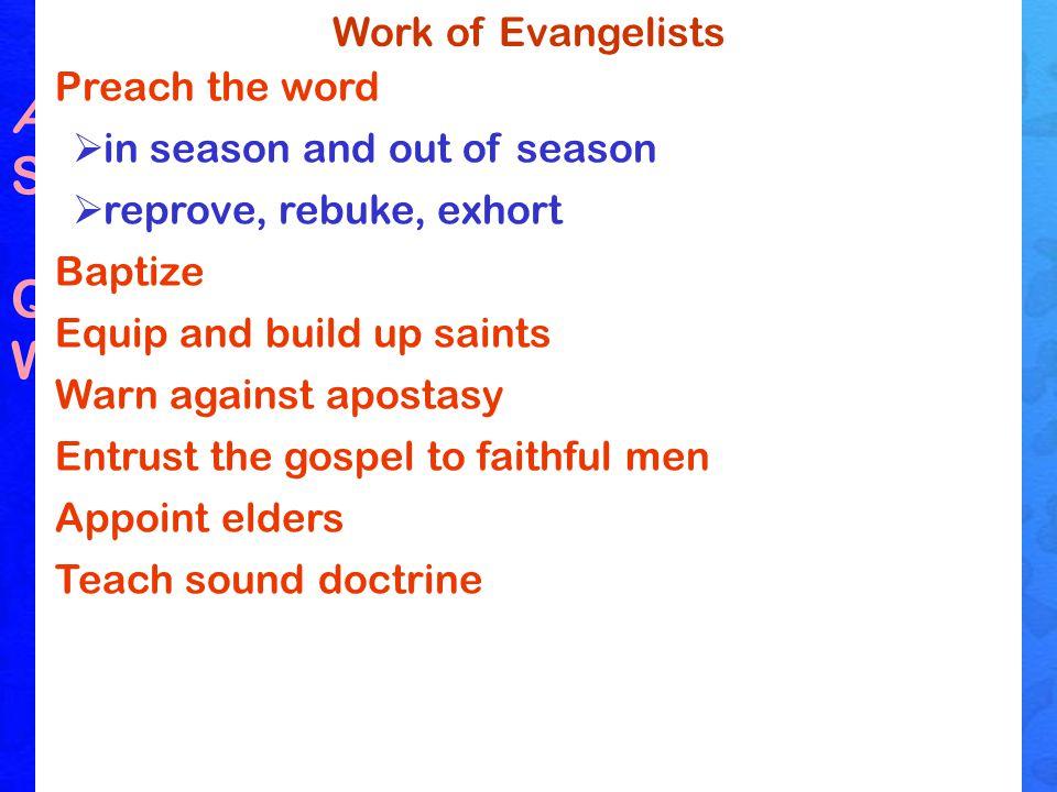 Evangelists A messenger of good, preacher Support  1 Tim.