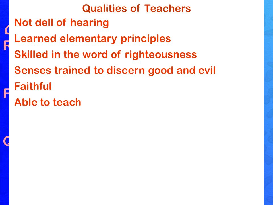 Teachers One who instructs and trains Responsibility  Ja.
