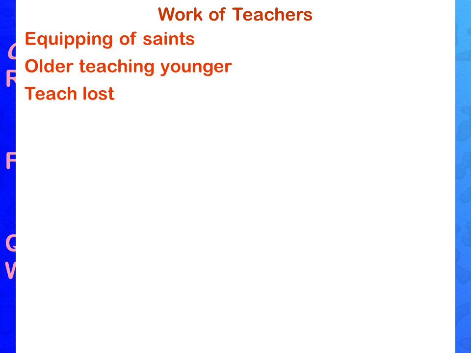 Teachers One who instructs and trains Responsibility  Ja.