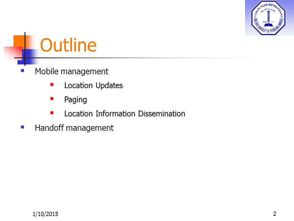 1/10/20152  Mobile management  Location Updates  Paging  Location Information Dissemination  Handoff management Outline