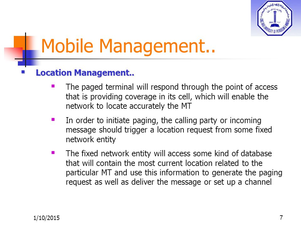 1/10/20157  Location Management..  The paged terminal will respond through the point of access that is providing coverage in its cell, which will en