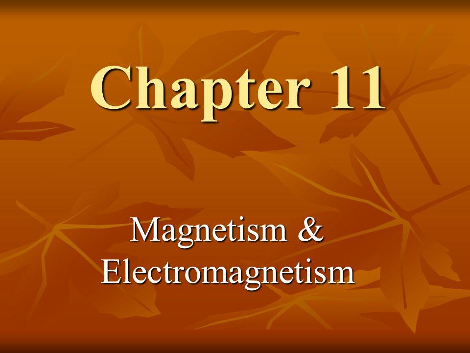 Chapter 11 Magnetism & Electromagnetism
