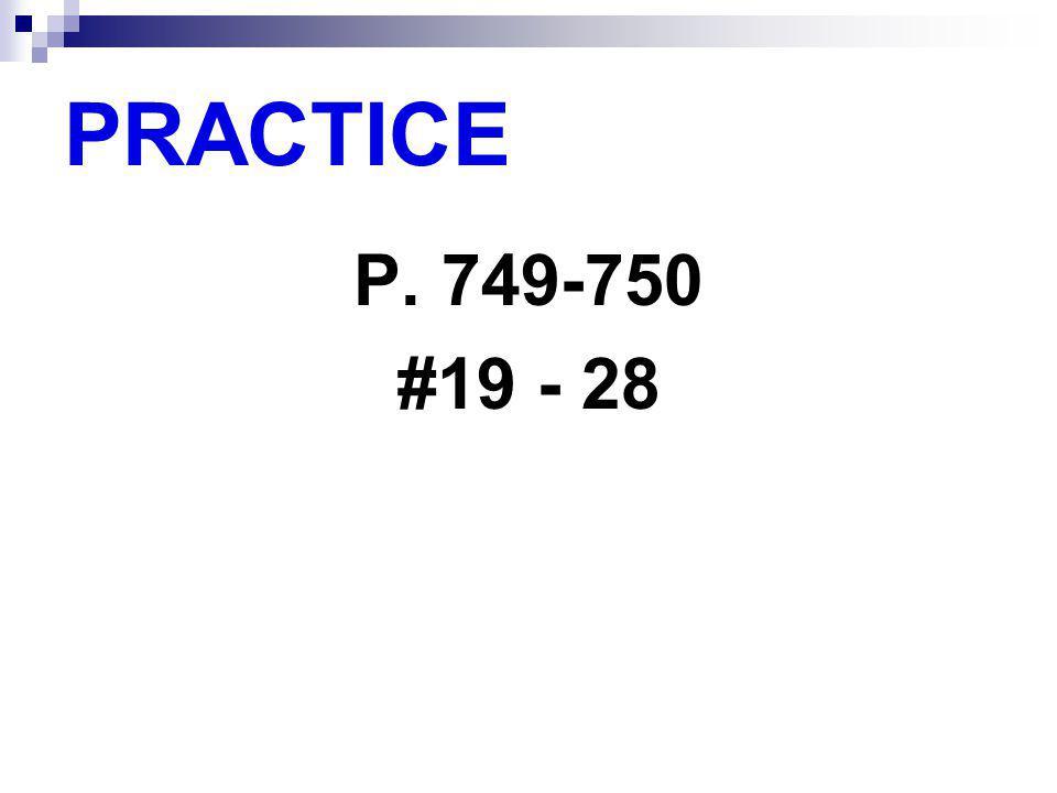PRACTICE P. 749-750 #19 - 28