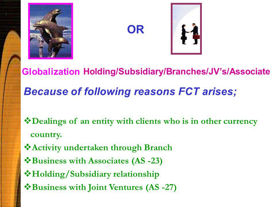  Why Foreign Currency transaction (FCT) arises.