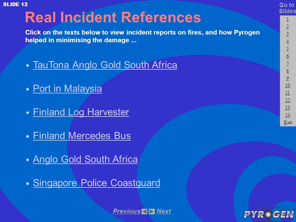 Real Incident References Click on the texts below to view incident reports on fires, and how Pyrogen helped in minimising the damage...  Singapore