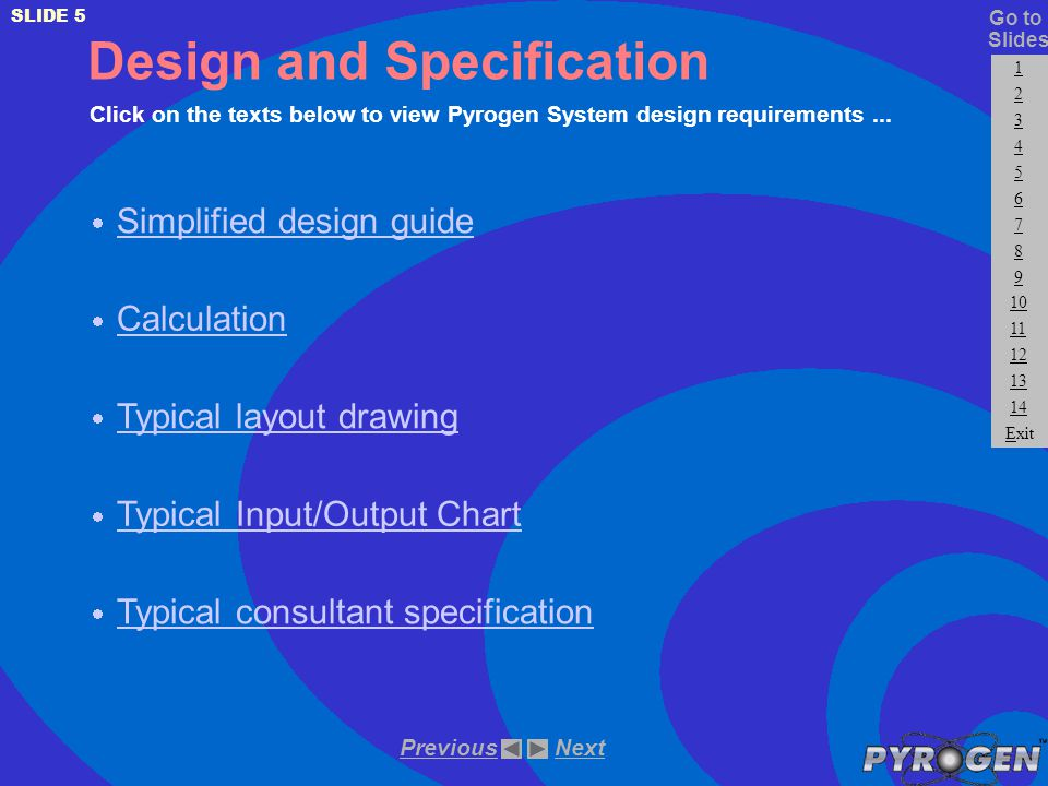 Design and Specification Click on the texts below to view Pyrogen System design requirements...