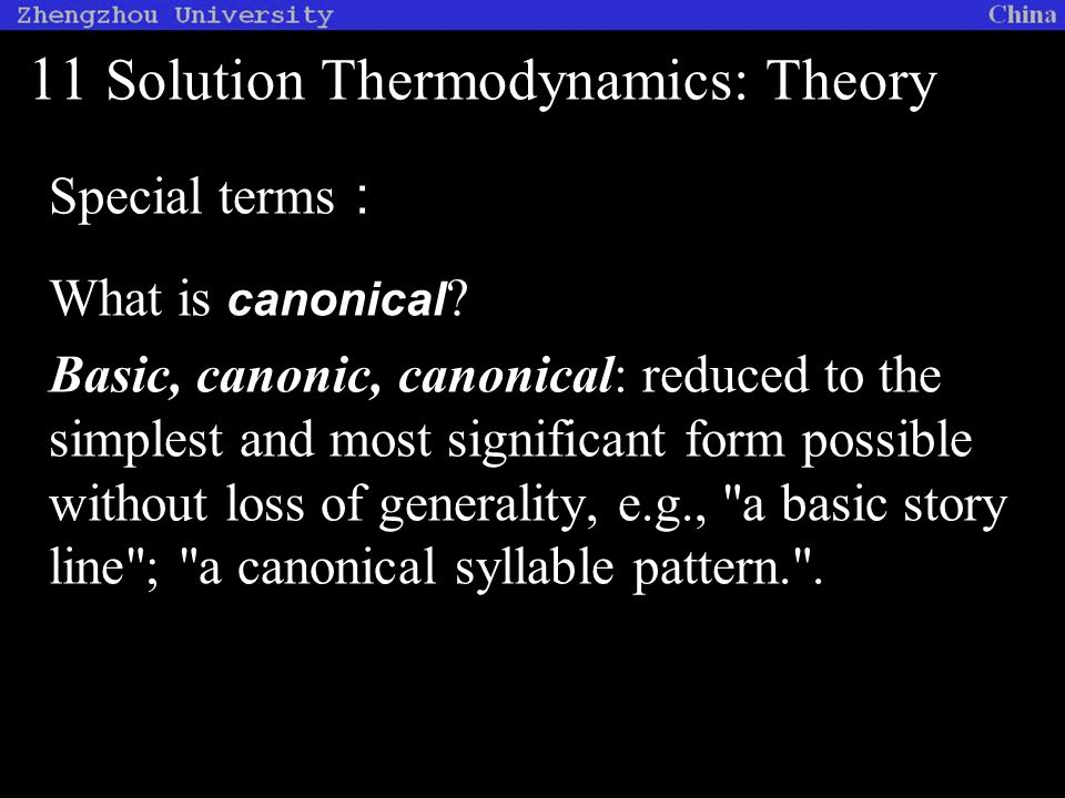 11 Solution Thermodynamics: Theory Special terms : What is canonical .