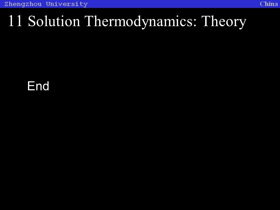 11 Solution Thermodynamics: Theory End
