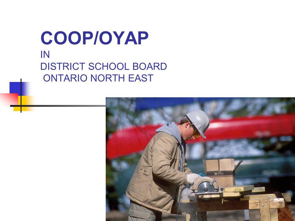 COOP/OYAP IN DISTRICT SCHOOL BOARD ONTARIO NORTH EAST 2004/05