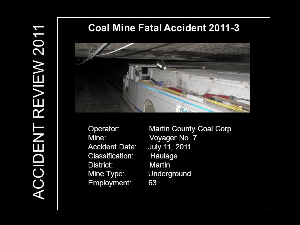 Coal Mine Fatal Accident 2011-3 Operator: Martin County Coal Corp.