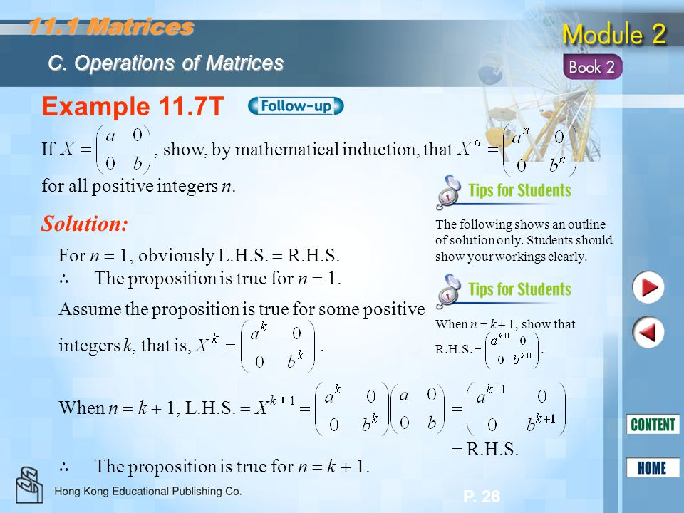 P. 26 Example 11.7T Solution: If, show, by mathematical induction, that for all positive integers n. For n  1, obviously L.H.S.  R.H.S. ∴ The propos