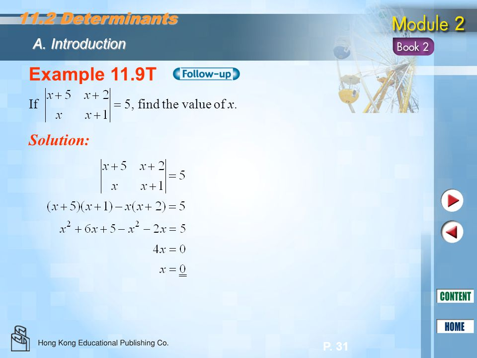 P. 31 Example 11.9T If  5, find the value of x. Solution: A. Introduction 11.2 Determinants