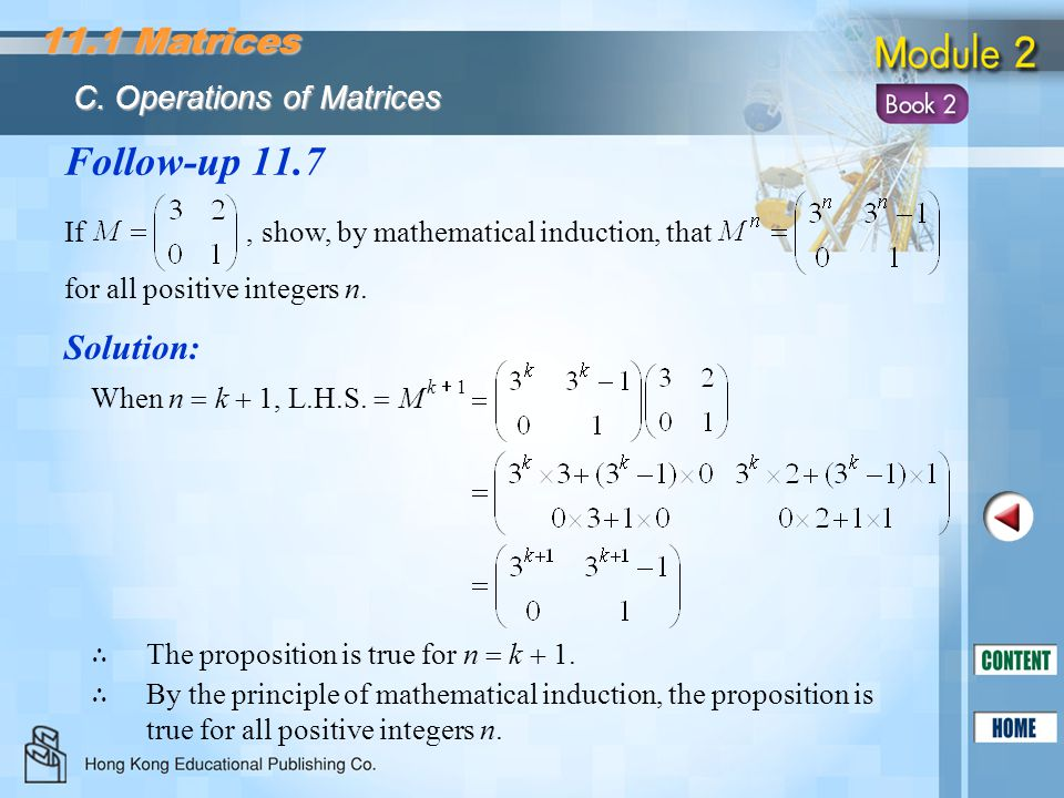 Follow-up 11.7 Solution: If, show, by mathematical induction, that for all positive integers n. When n  k  1, L.H.S.  M k  1 ∴ The proposition is
