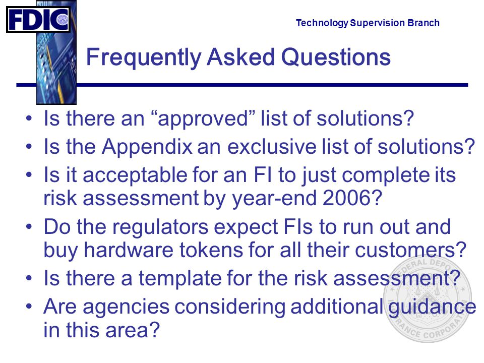 Technology Supervision Branch Frequently Asked Questions Is there an approved list of solutions.