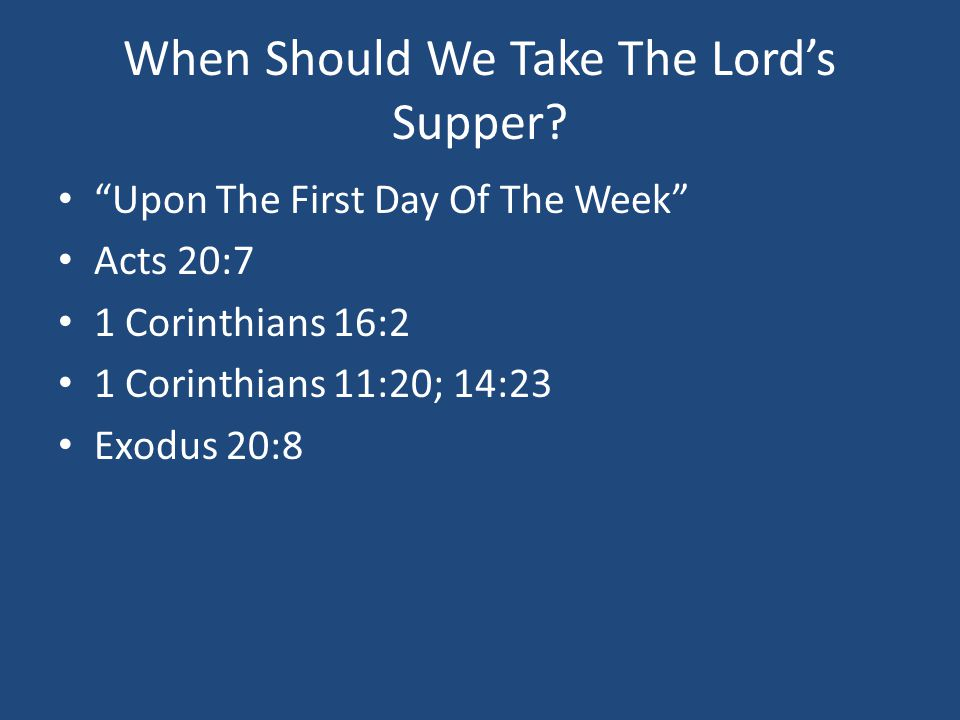 When Should We Take The Lord's Supper.