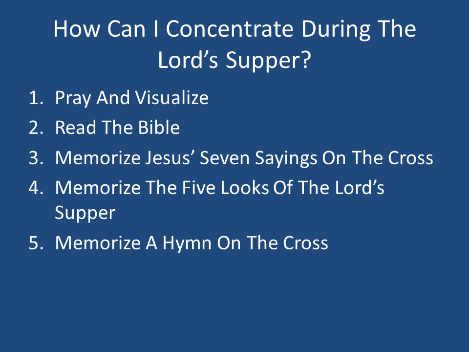 How Can I Concentrate During The Lord's Supper.