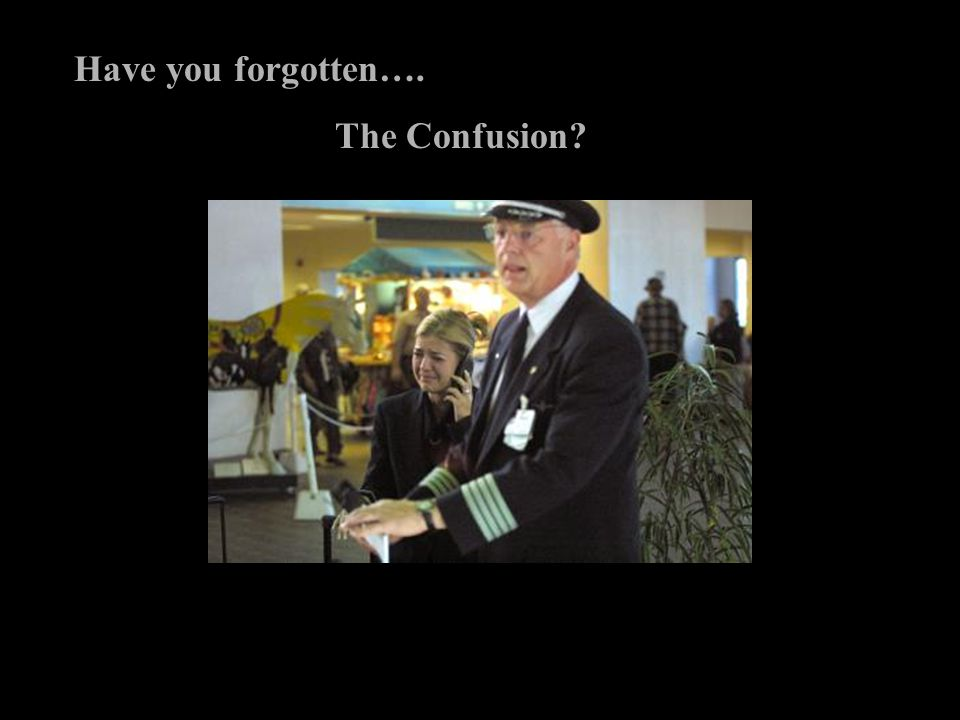 Have you forgotten…. The Confusion?