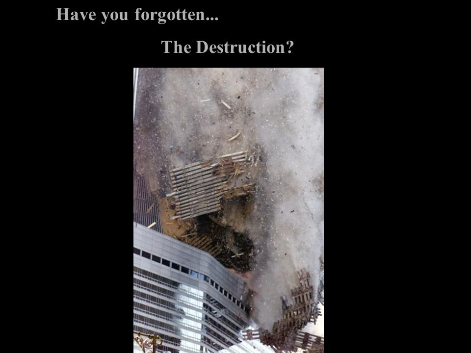 Have you forgotten... The Destruction?