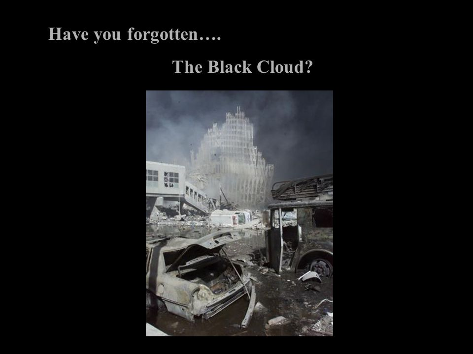 Have you forgotten…. The Black Cloud?