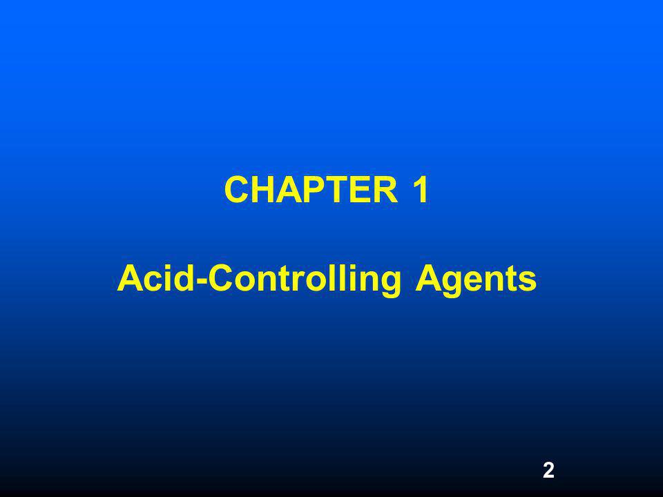 2 CHAPTER 1 Acid-Controlling Agents