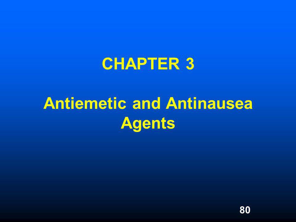 80 CHAPTER 3 Antiemetic and Antinausea Agents