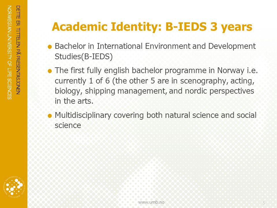 NORWEGIAN UNIVERSITY OF LIFE SCIENCES www.umb.no Academic Identity: M-IR 2 years  Master in International Relations (M-IR)  The master program is international in three ways.