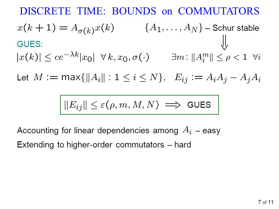 DISCRETE TIME: BOUNDS on COMMUTATORS 7 of 11 Accounting for linear dependencies among – easy – Schur stable GUES: Let GUES Extending to higher-order commutators – hard