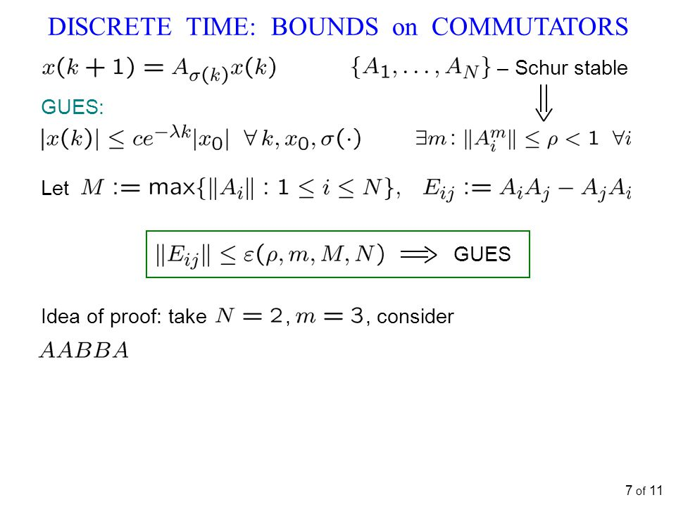 DISCRETE TIME: BOUNDS on COMMUTATORS 7 of 11 – Schur stable Let GUES Idea of proof: take,, consider GUES:
