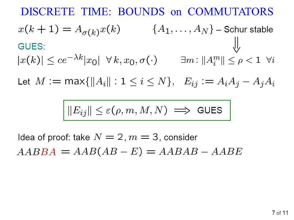 DISCRETE TIME: BOUNDS on COMMUTATORS 7 of 11 induction basis contraction small – Schur stable GUES: Let GUES Idea of proof: take,, consider