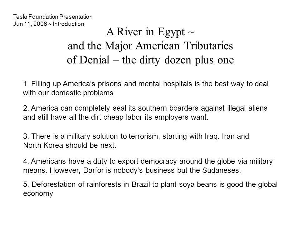 A River in Egypt ~ and the Major American Tributaries of Denial – the dirty dozen plus one 1.