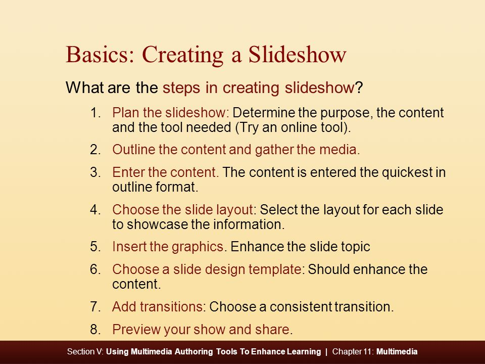 Section V: Using Multimedia Authoring Tools To Enhance Learning | Chapter 11: Multimedia Basics: Creating a Slideshow What are the steps in creating slideshow.