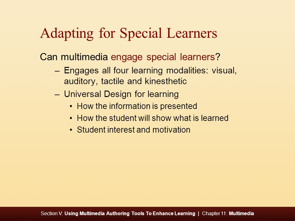 Section V: Using Multimedia Authoring Tools To Enhance Learning | Chapter 11: Multimedia Adapting for Special Learners Can multimedia engage special learners.