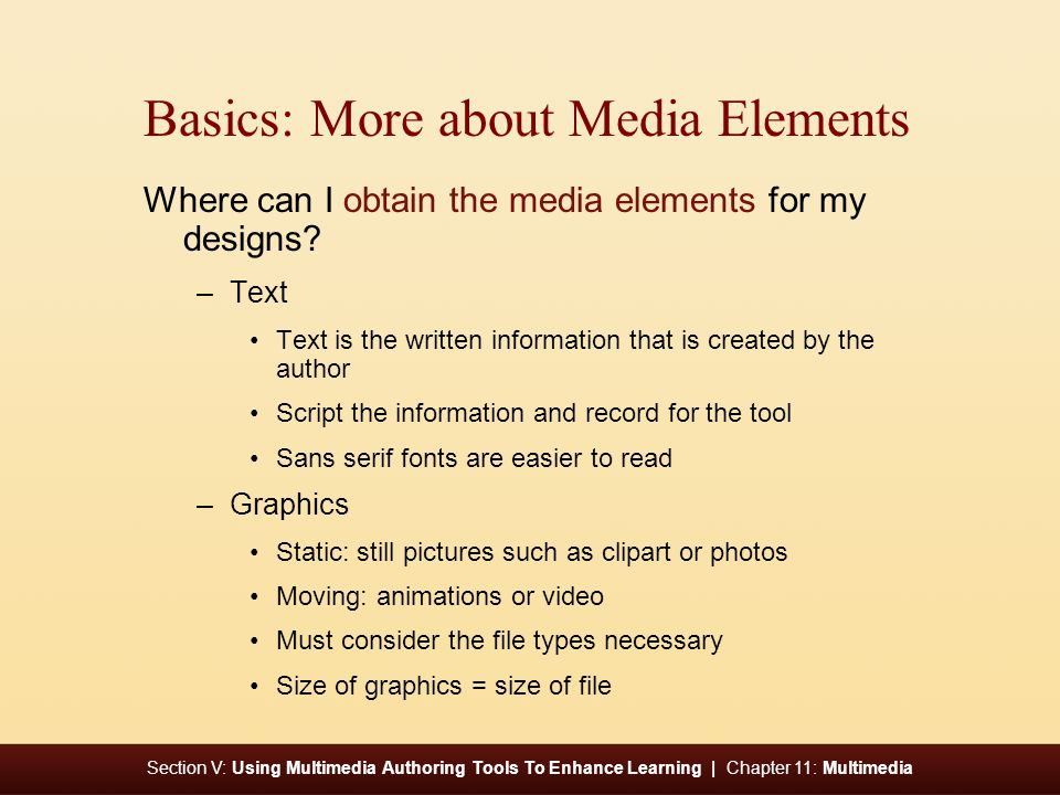 Section V: Using Multimedia Authoring Tools To Enhance Learning | Chapter 11: Multimedia Basics: More about Media Elements Where can I obtain the media elements for my designs.