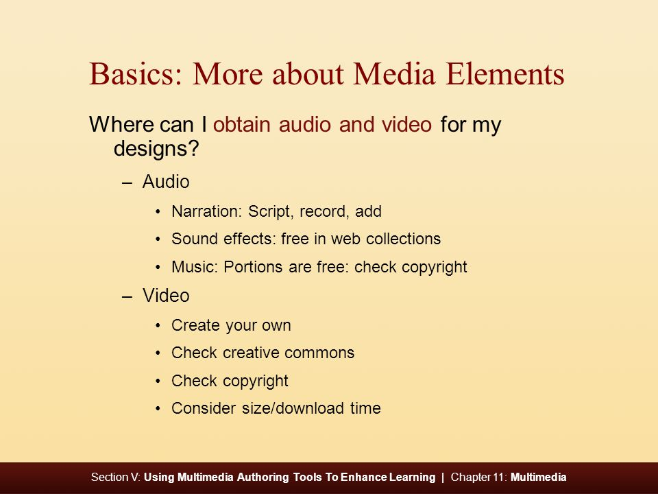 Section V: Using Multimedia Authoring Tools To Enhance Learning | Chapter 11: Multimedia Basics: More about Media Elements Where can I obtain audio and video for my designs.