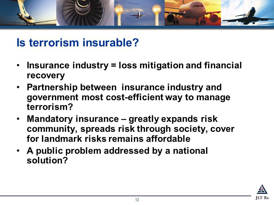 12 Is terrorism insurable.