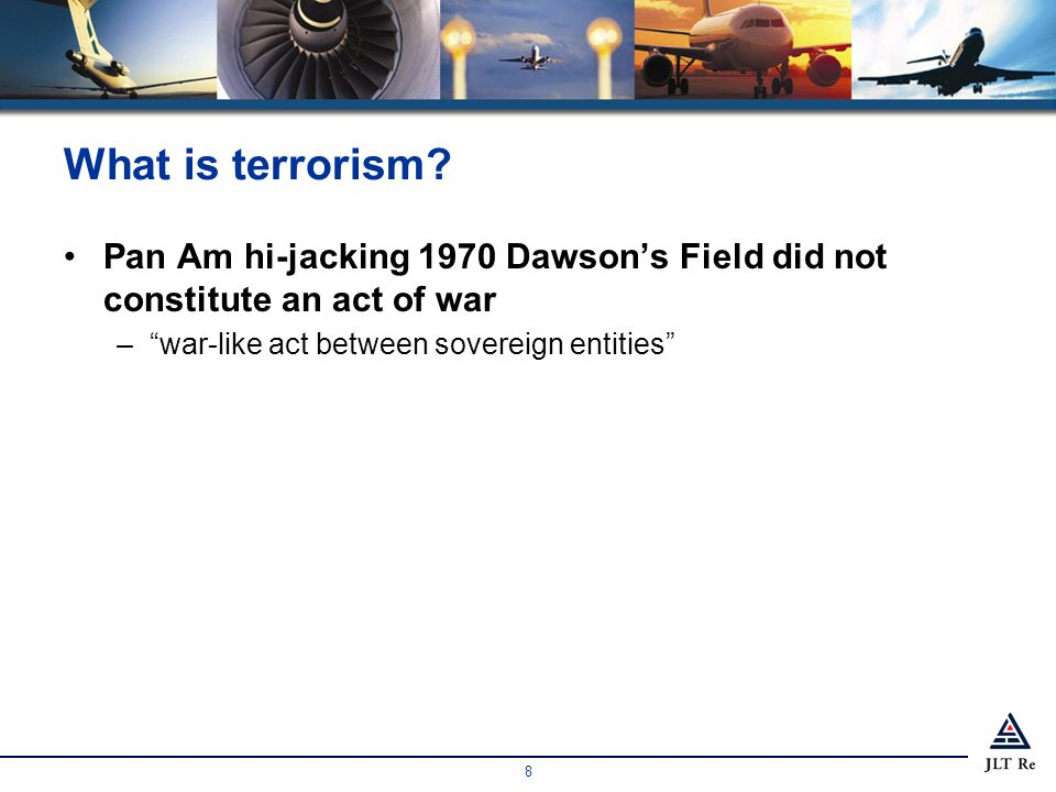 8 What is terrorism.