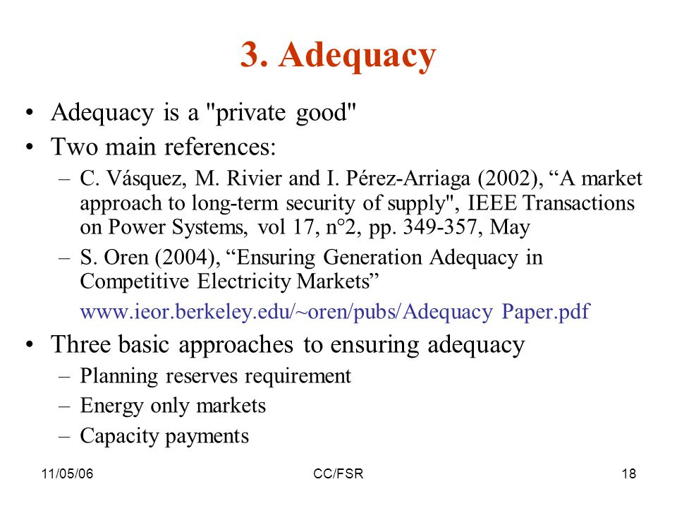11/05/06CC/FSR18 3. Adequacy Adequacy is a private good Two main references: –C.