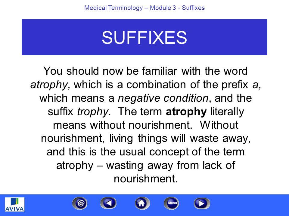 Menu Medical Terminology – Module 3 - Suffixes True or False.