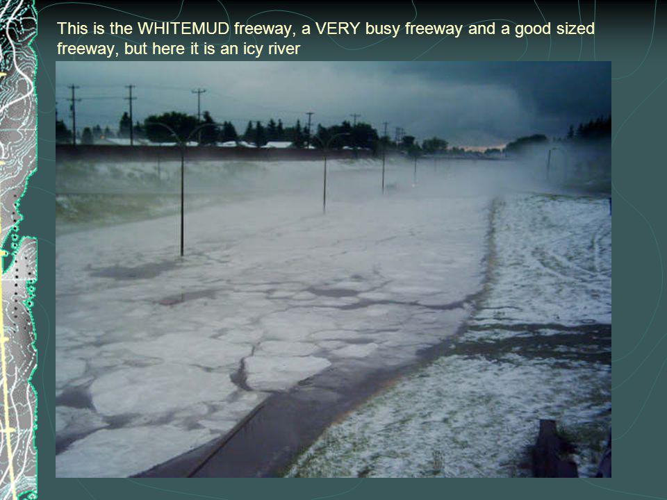 This is the WHITEMUD freeway, a VERY busy freeway and a good sized freeway, but here it is an icy river
