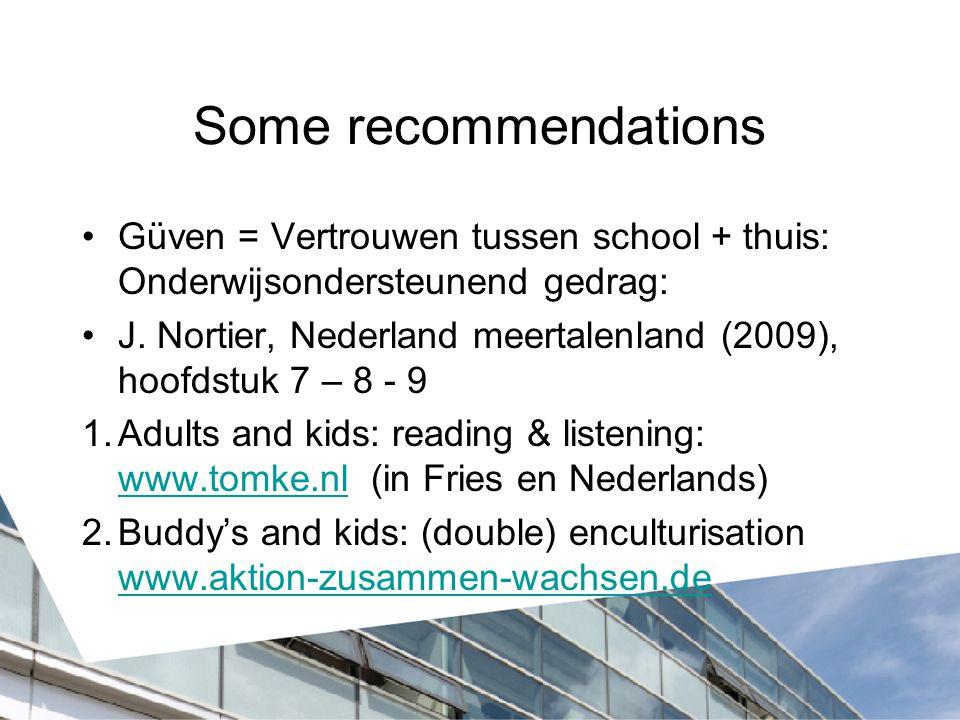 Some recommendations Güven = Vertrouwen tussen school + thuis: Onderwijsondersteunend gedrag: J.