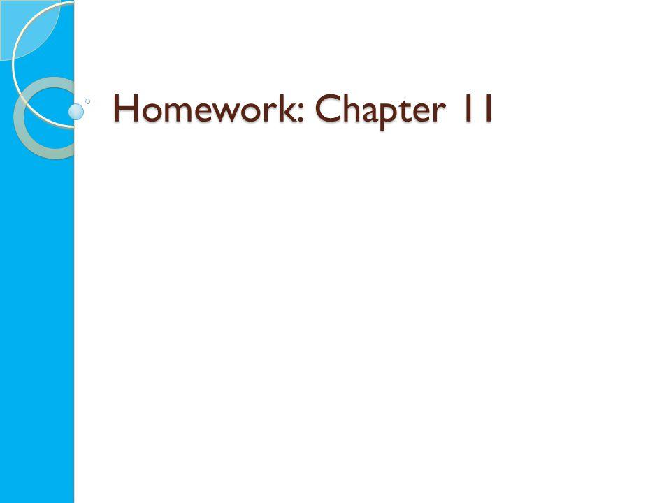 Homework: Chapter 11