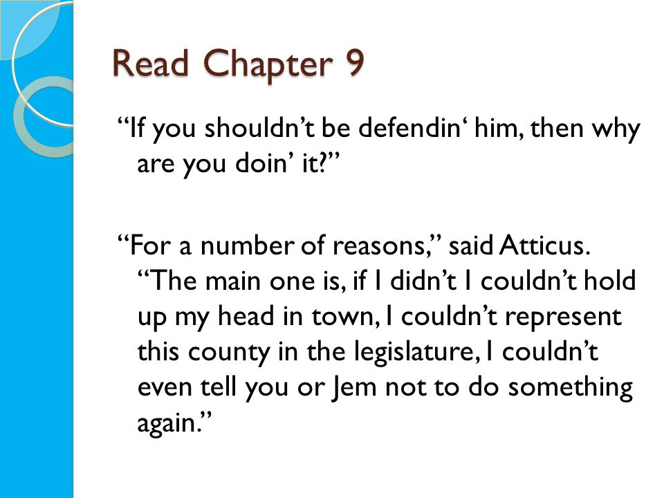 Read the Opening of Chapter 10 Atticus was feeble: he was nearly fifty.