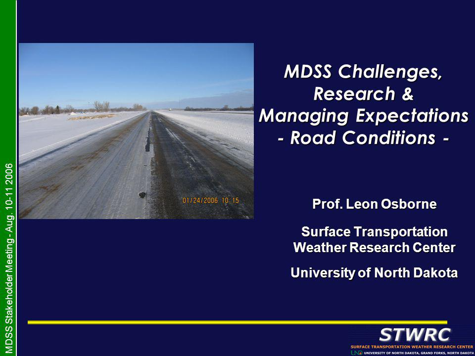 MDSS Stakeholder Meeting - Aug.10-11 2006 Issues / Limitations Requiring Further Research...