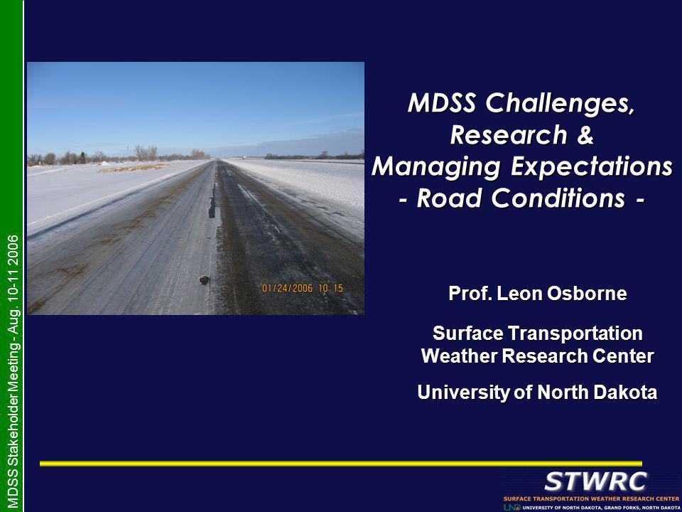 MDSS Stakeholder Meeting - Aug.10-11 2006 Goal of MDSS...