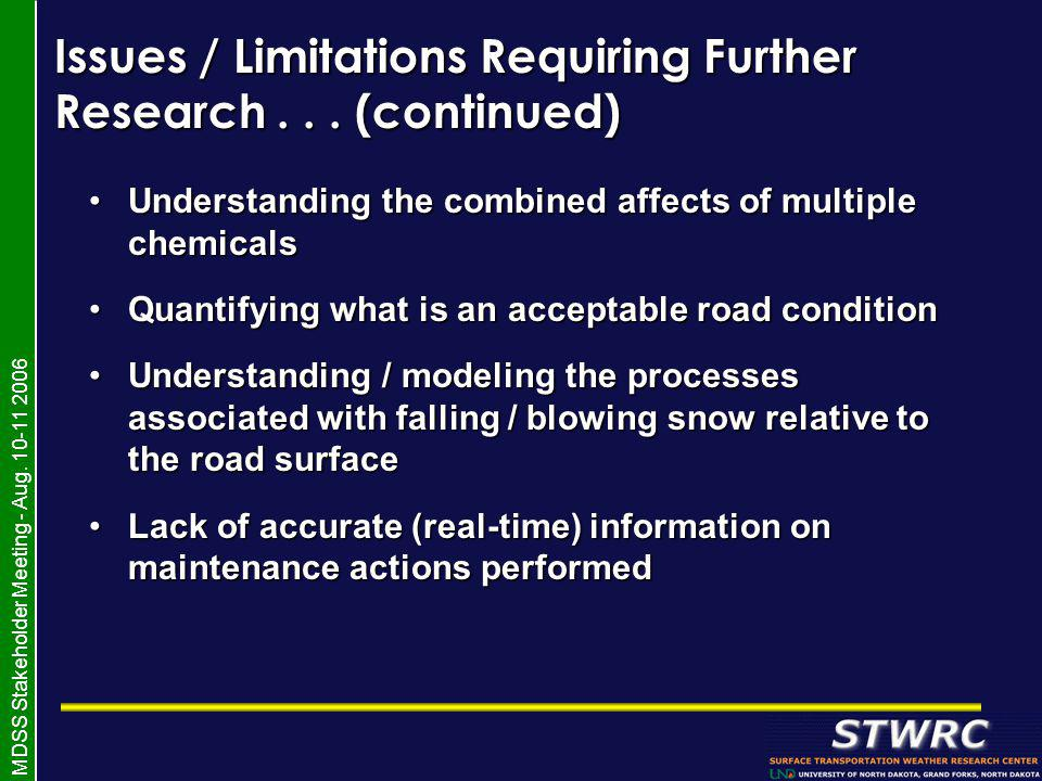 MDSS Stakeholder Meeting - Aug. 10-11 2006 Issues / Limitations Requiring Further Research...