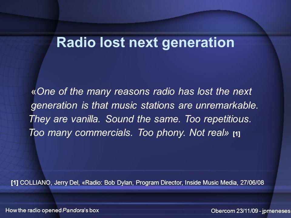 But it will be... radio? Obercom 23/11/09 - jpmeneses How the radio opened Pandora's box