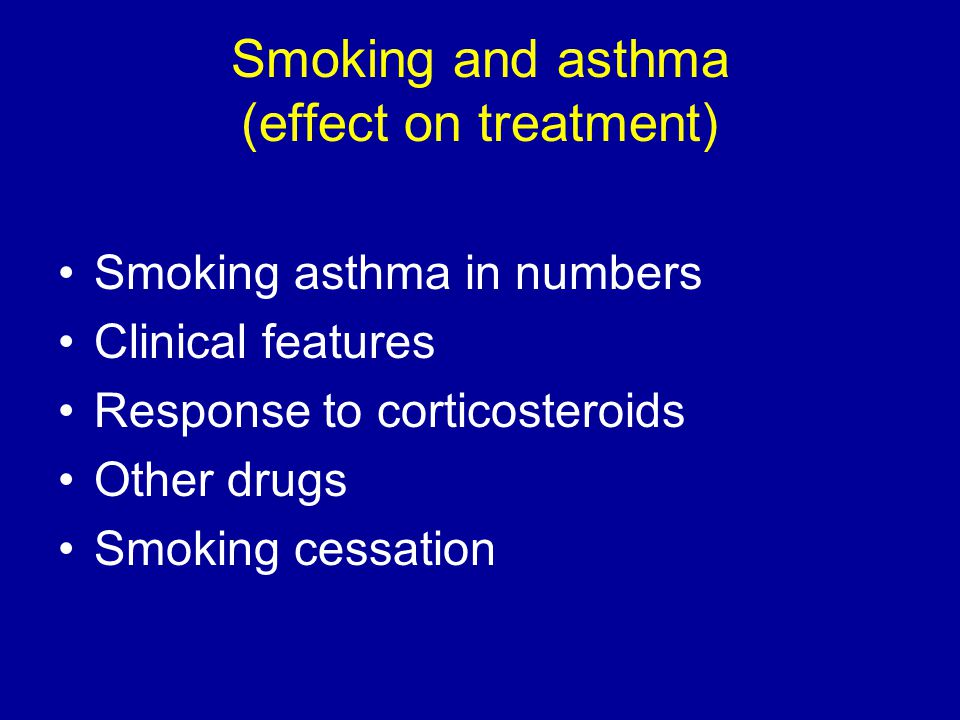 Inhaled corticosteroids ICS are recommended as 1 st line treatment in international guidelines The evidence for this recommendation is based on clinical trials in never smokers or ex-smokers Some studies suggest that efficacy of corticosteroids is reduced in asthma patients that are active smokers