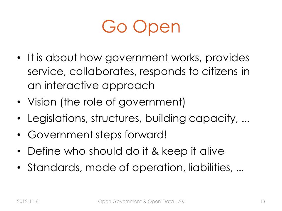 Go Open It is about how government works, provides service, collaborates, responds to citizens in an interactive approach Vision (the role of governme