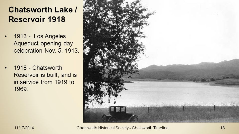 11/17/2014Chatsworth Historical Society - Chatsworth Timeline18 1913 - Los Angeles Aqueduct opening day celebration Nov.